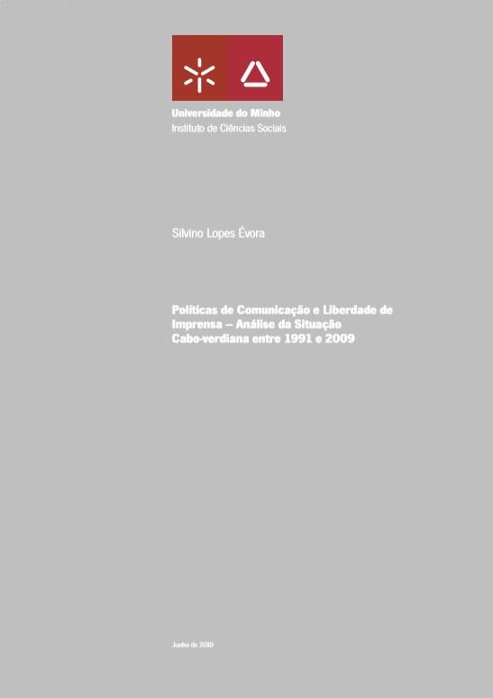 Políticas de comunicação e liberdade de imprensa : análise da situação Cabo-Verdiana entre 1991 e 2009